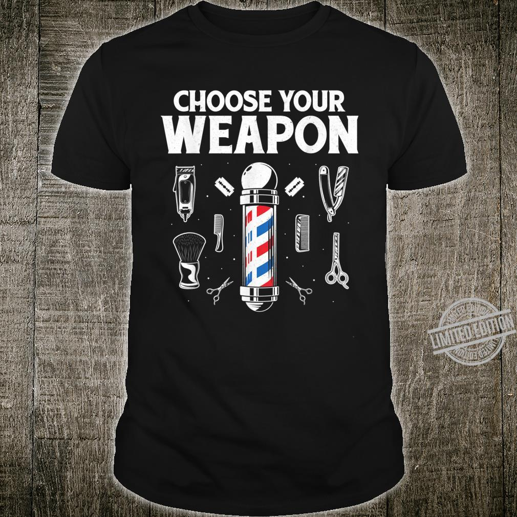Choose Your Weapon Barber Shirt