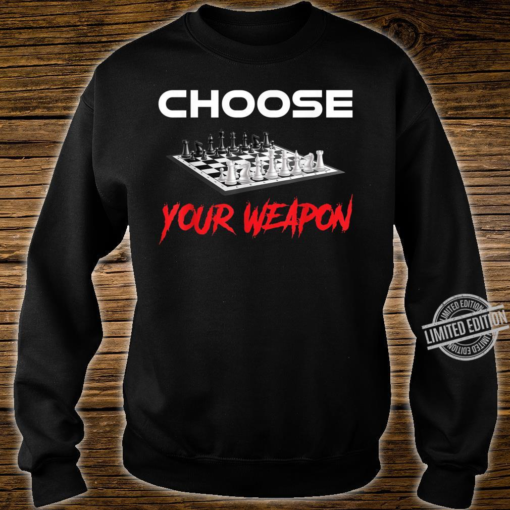 Choose your weapom Chess Player Shirt sweater