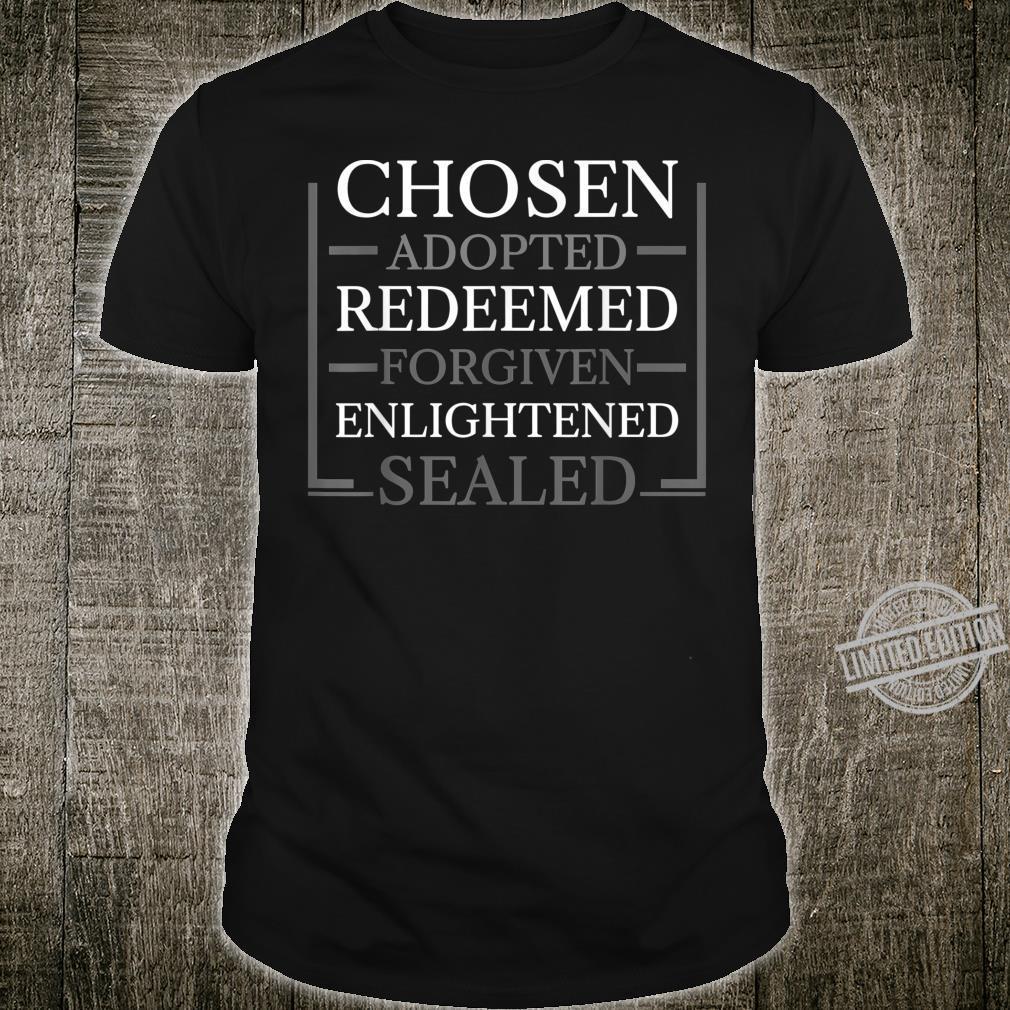 Chosen Redeemed Forgiven Sealed Christian Faith Shirt