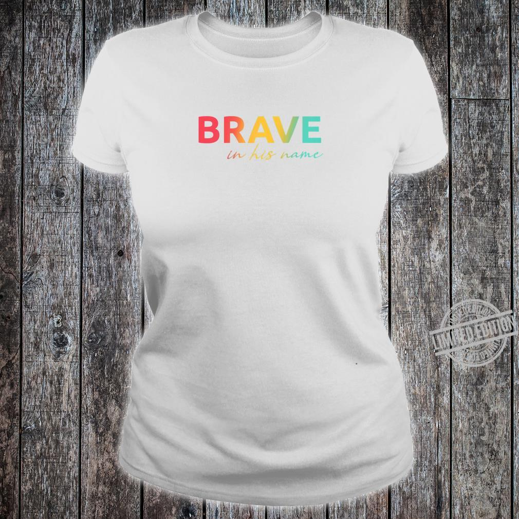 Christian verse Shirt Mark 1617 Brave in his name Shirt ladies tee