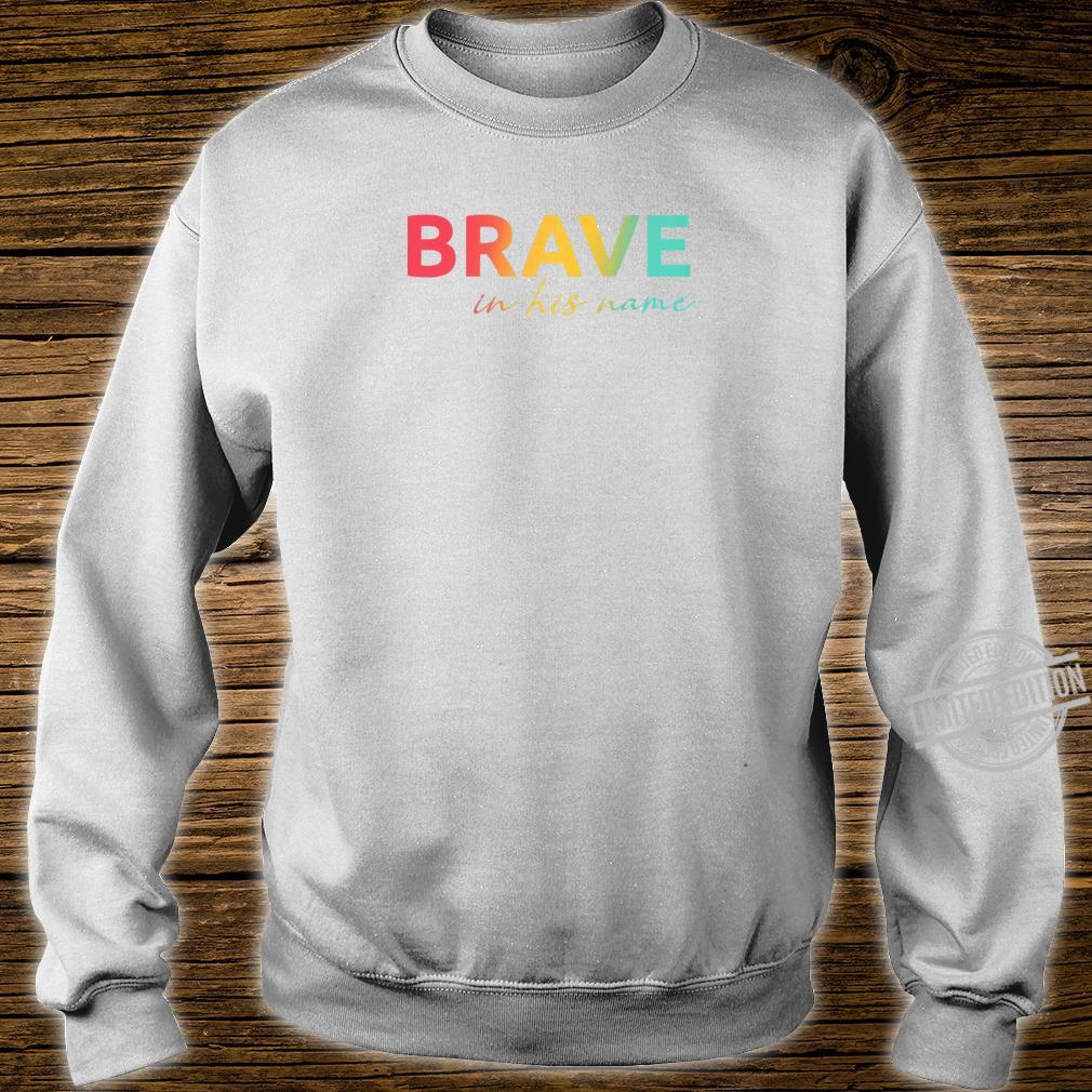 Christian verse Shirt Mark 1617 Brave in his name Shirt sweater