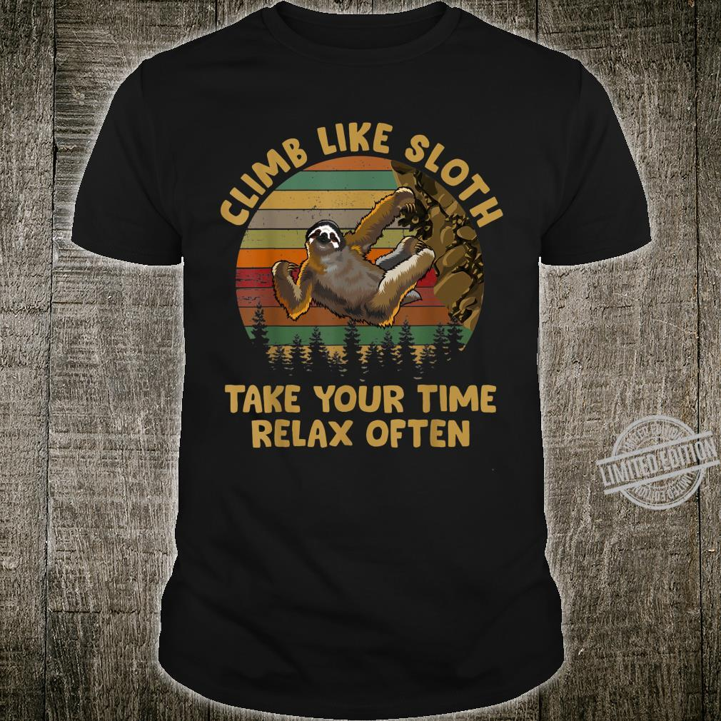 Climb Like Sloth Take Your Time Relax Often Vintage Shirt