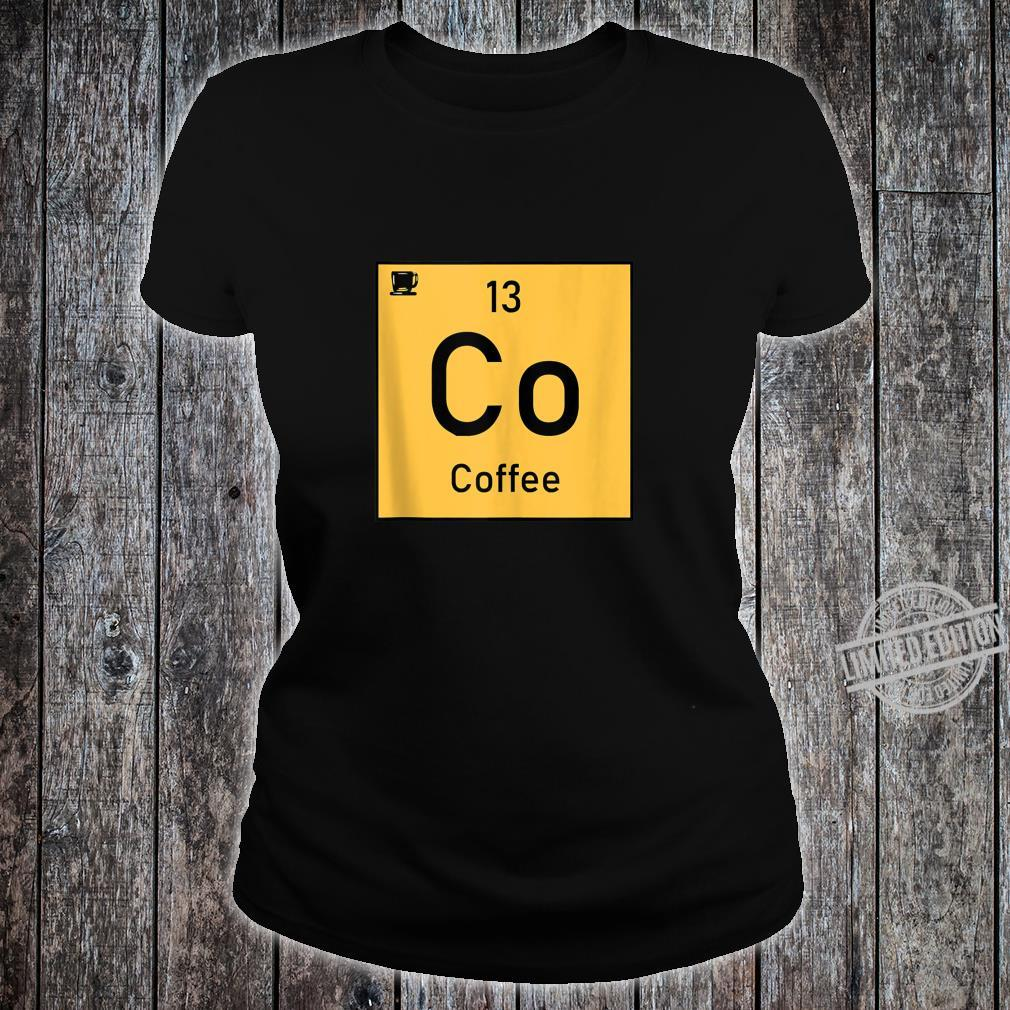 Coffee Co 13 Cup Periodic Element Chemistry Shirt ladies tee
