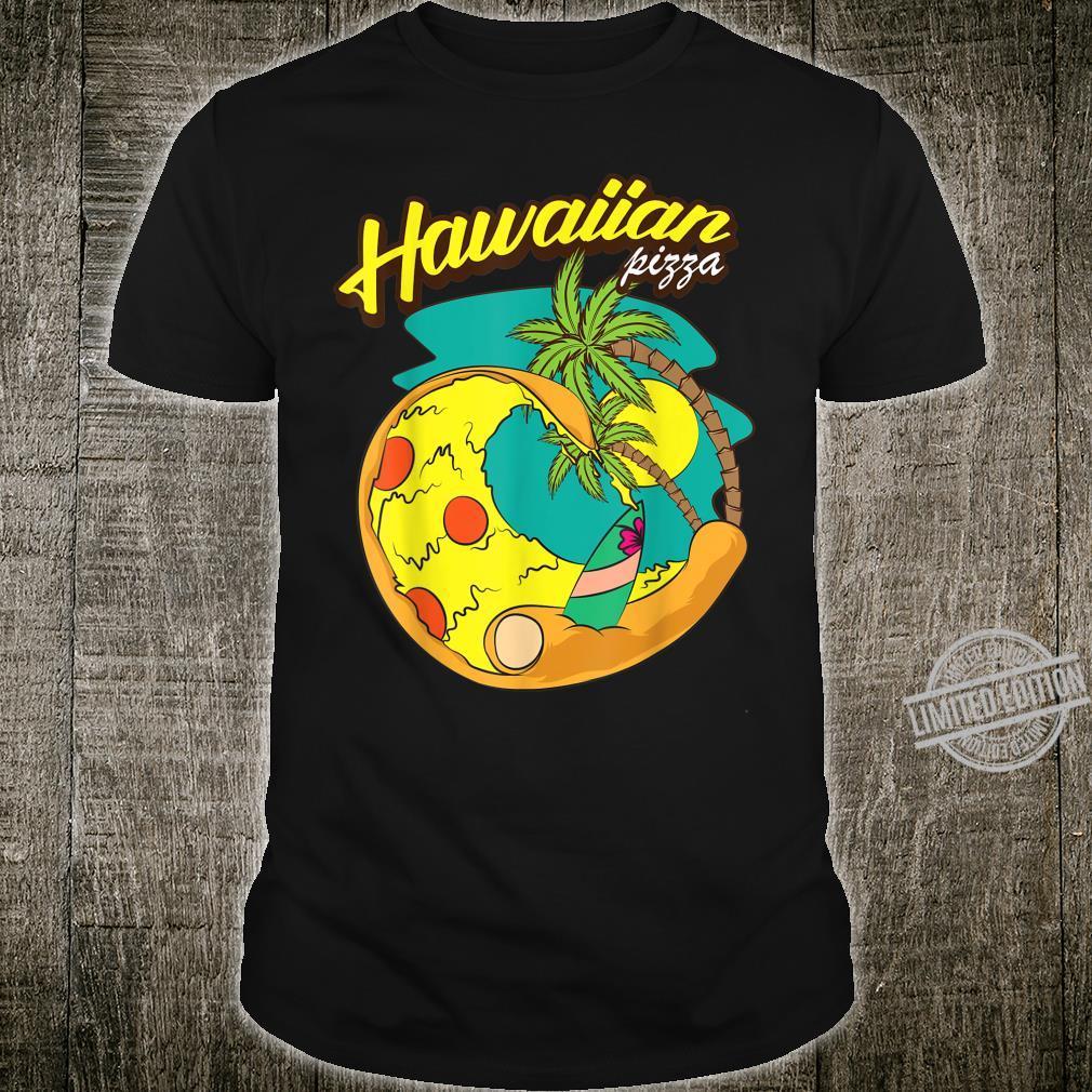 Cool Hawaiian Pizza Tropical Summer Surf Beach Shirt