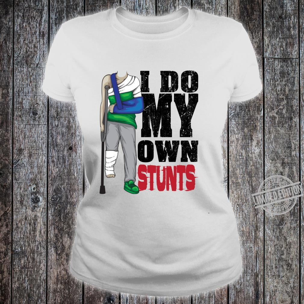 Cool I Do My Own Stunts For All Outdoor Enthusiast Shirt ladies tee