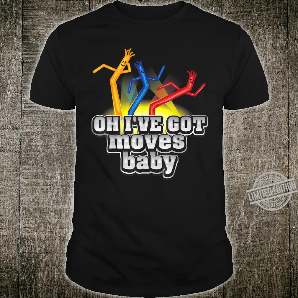 Cool Oh I've Got Moves Baby For Cute & Toddlers Shirt