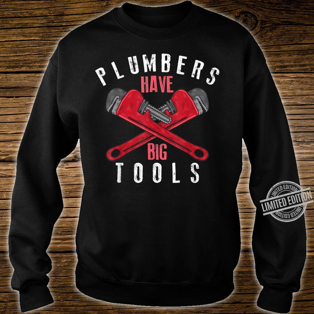 Cool Plumbers Have Big Tools Large Wrench Worker Shirt sweater