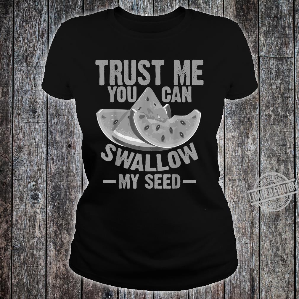 Cool Swallow My Seed Watermelon Shirt ladies tee