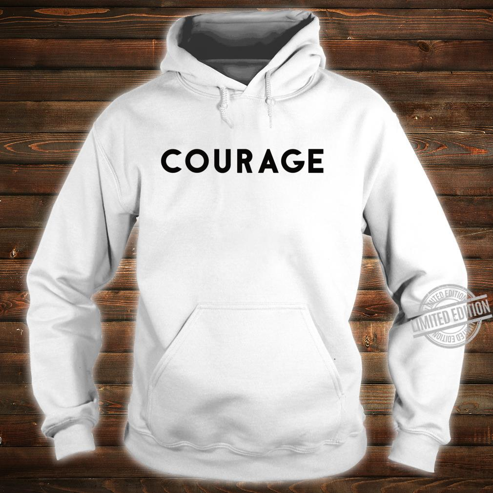 Courage Shirt hoodie