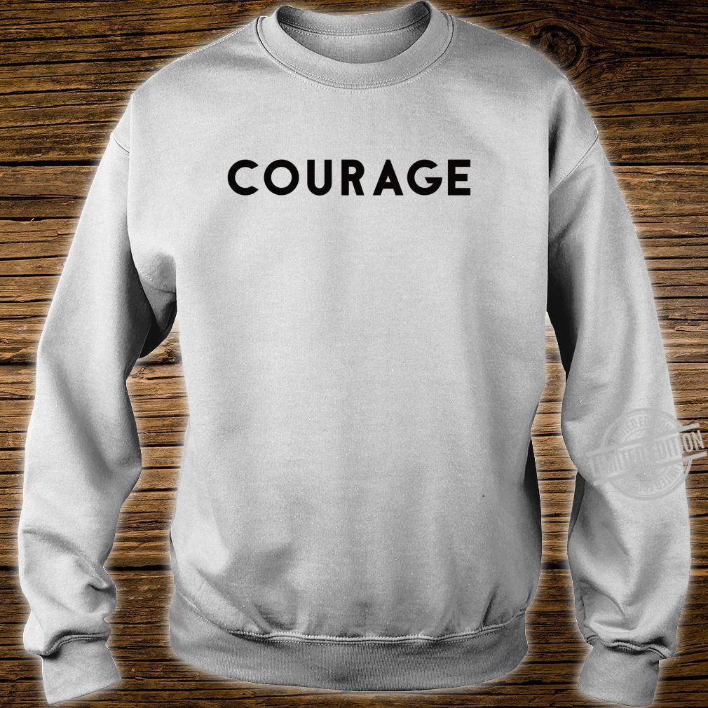 Courage Shirt sweater