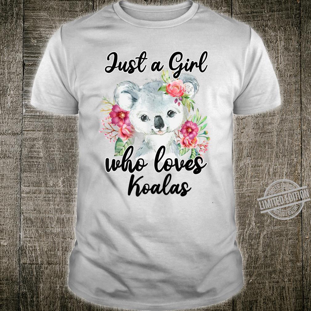 Cute Koalas Girls Just A Girl Who Loves Koalas Shirt