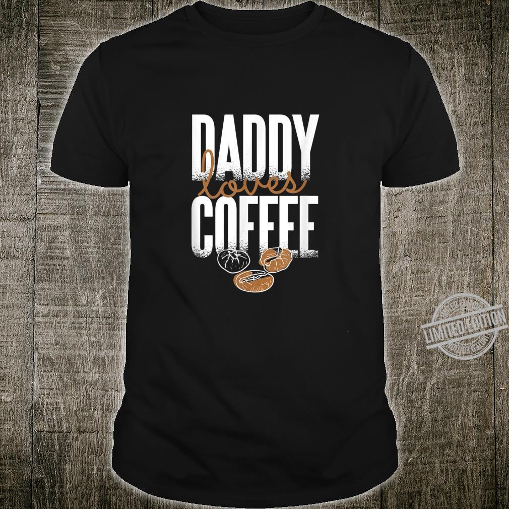 Daddy Loves Coffee Shirt