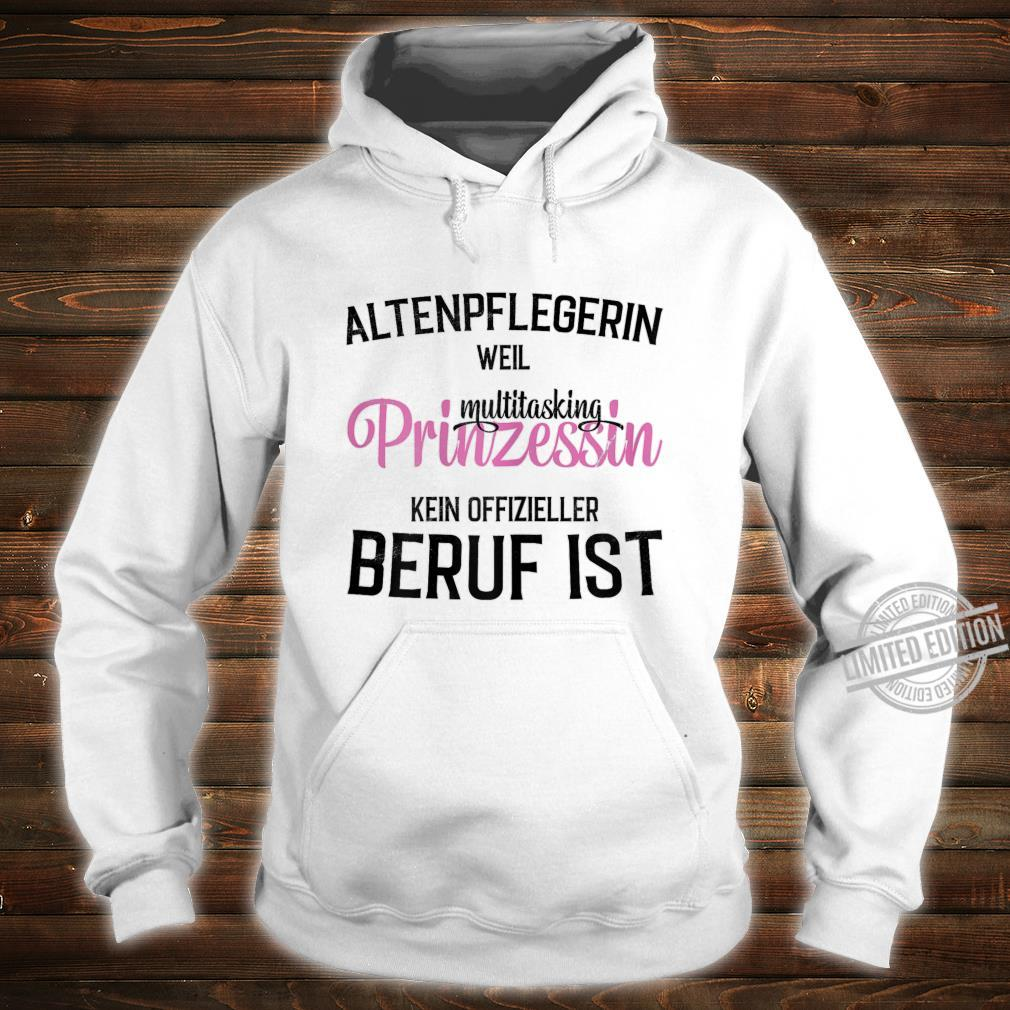 Damen Altenpflegerin Prinzessin Geschenk für Altenpfleger Shirt hoodie