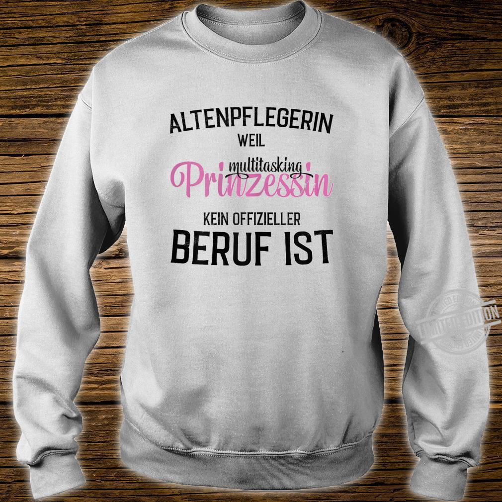 Damen Altenpflegerin Prinzessin Geschenk für Altenpfleger Shirt sweater