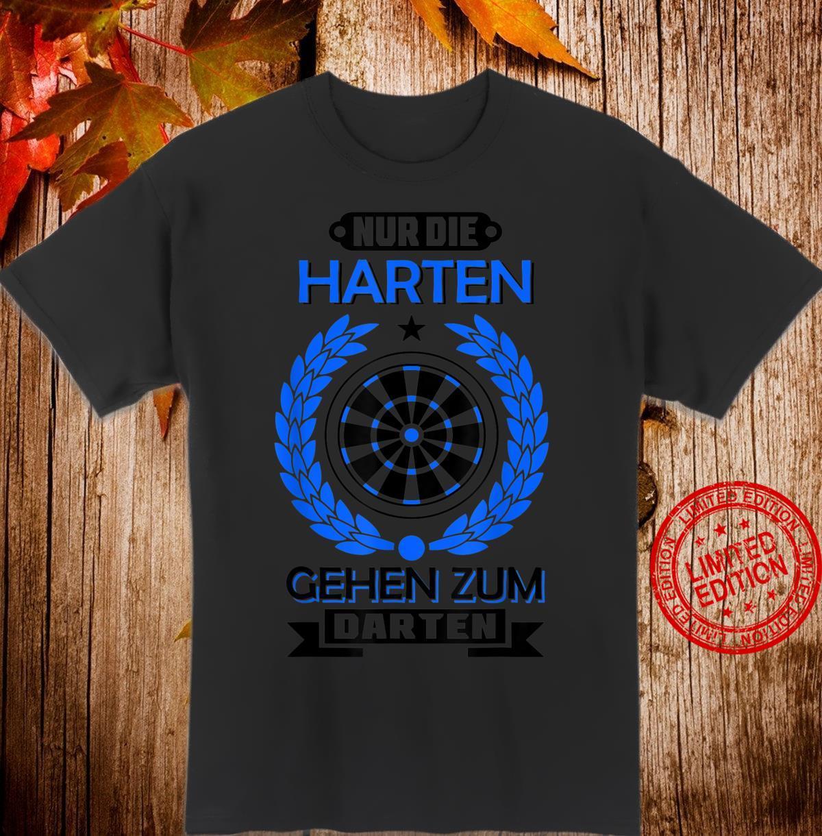 Dart Nur Die Harten Gehen zum Darten Geschenk Dartverein Shirt