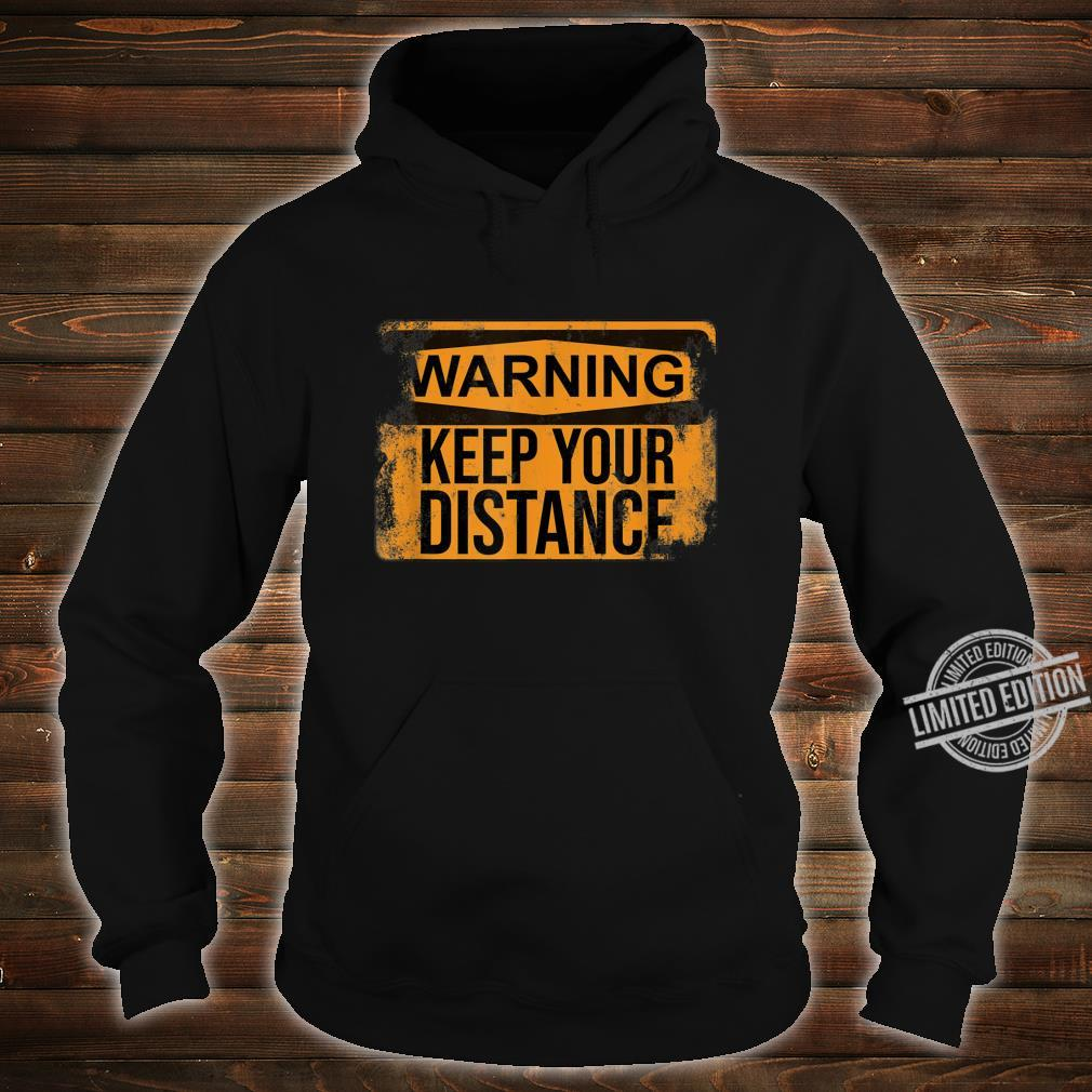 Distressed Sarcastic Warning Keep Your Distance Shirt hoodie