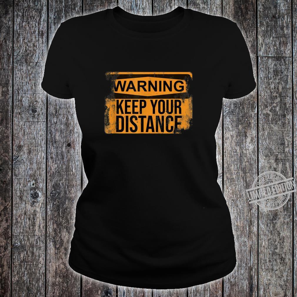 Distressed Sarcastic Warning Keep Your Distance Shirt ladies tee