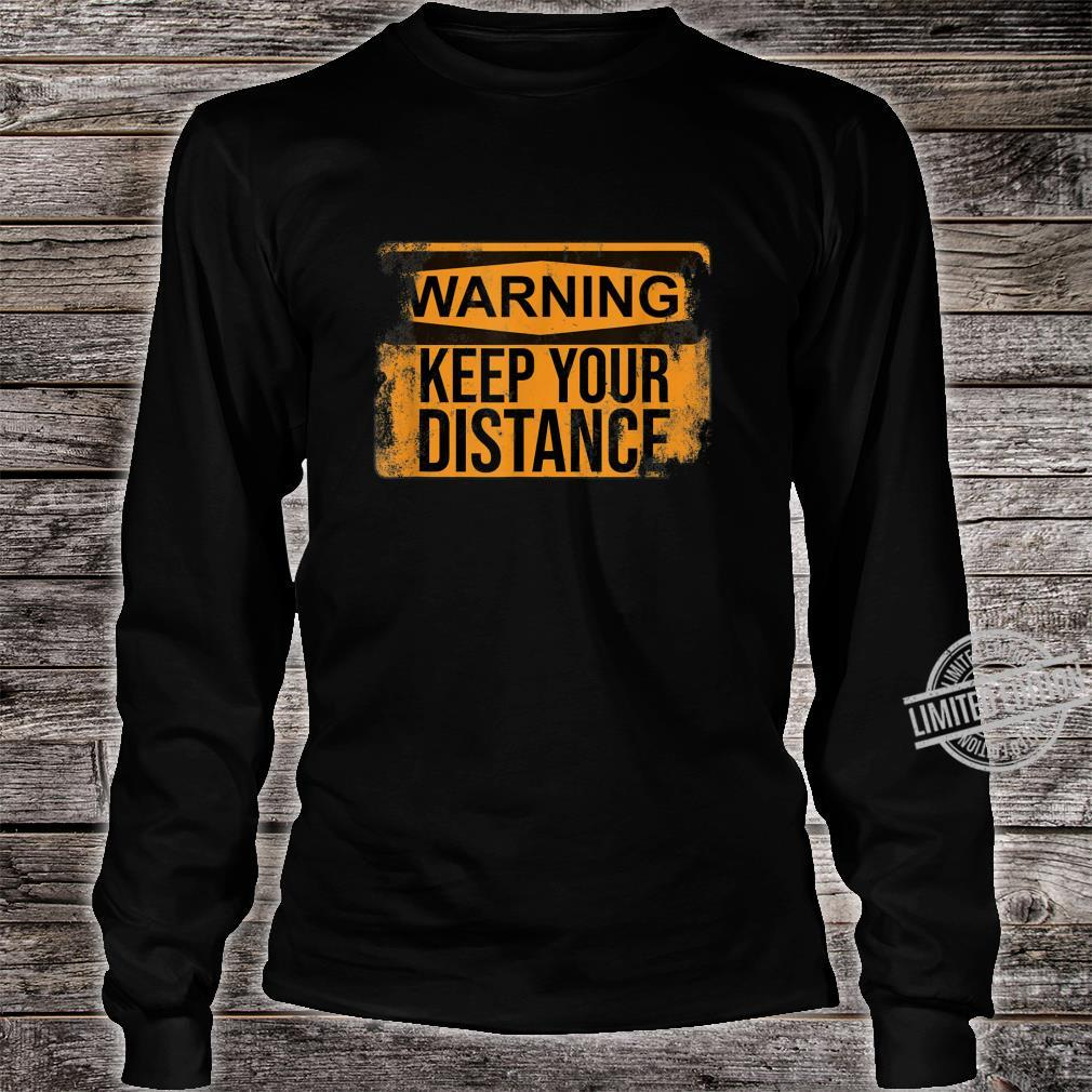 Distressed Sarcastic Warning Keep Your Distance Shirt long sleeved