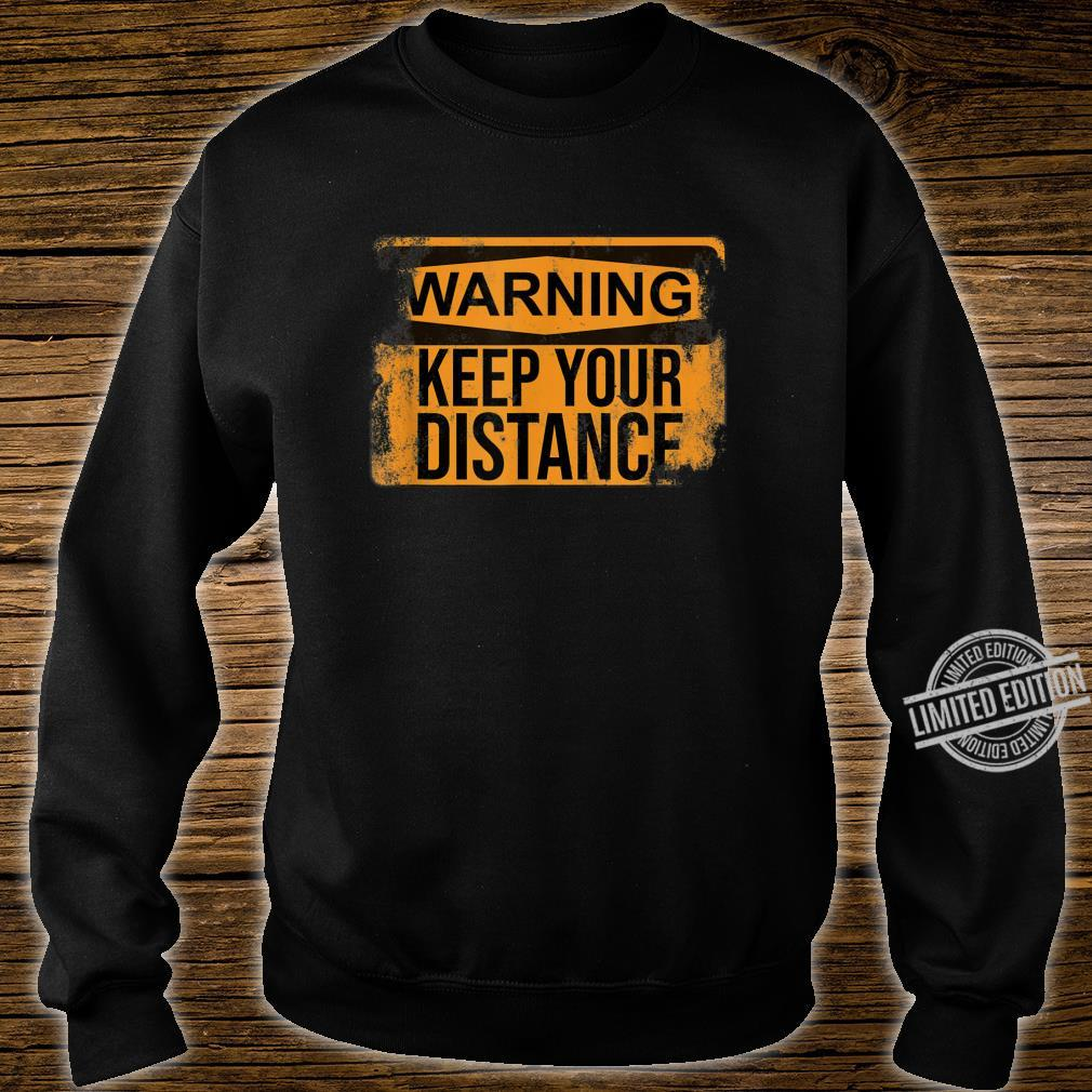 Distressed Sarcastic Warning Keep Your Distance Shirt sweater