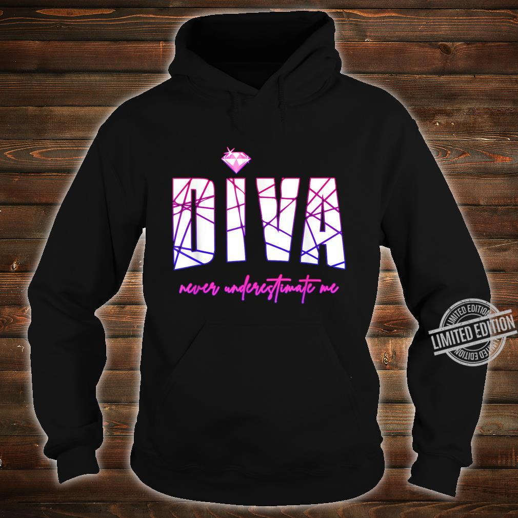 Diva Never Underestimate Me's Party Diva Shirt hoodie