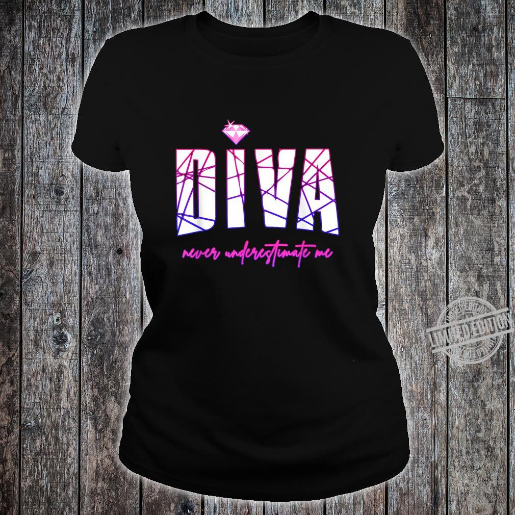 Diva Never Underestimate Me's Party Diva Shirt ladies tee