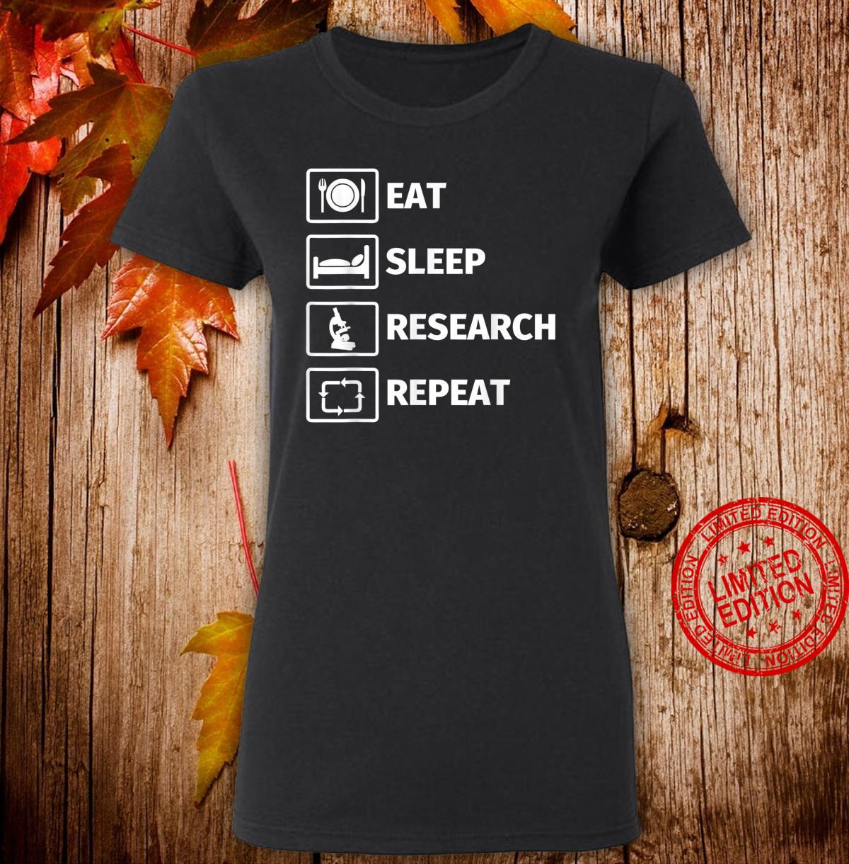 EAT SLEEP RESEARCH REPEAT Shirt ladies tee