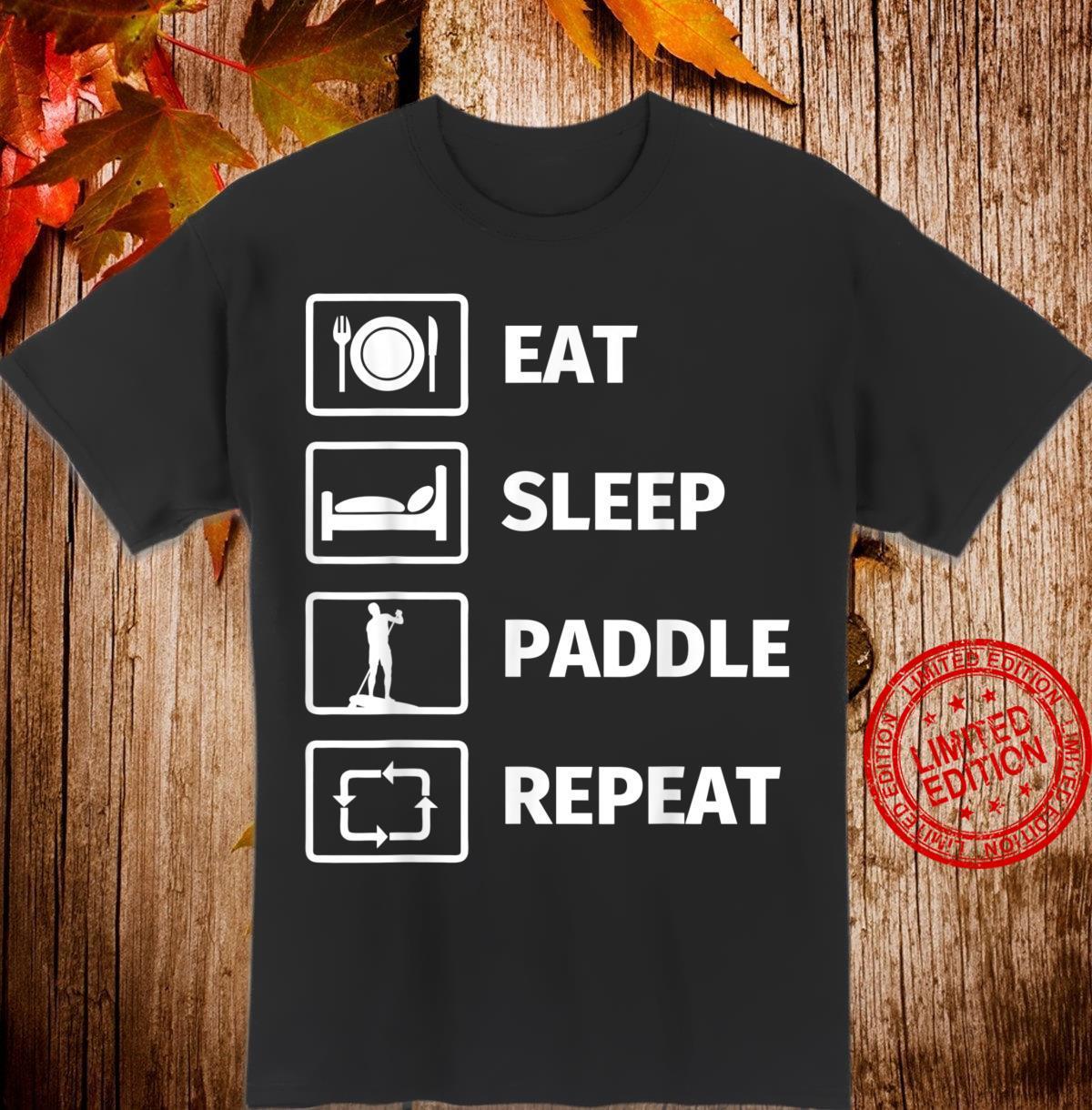 EAT SLEEP STANDUP PADDLE REPEAT Shirt