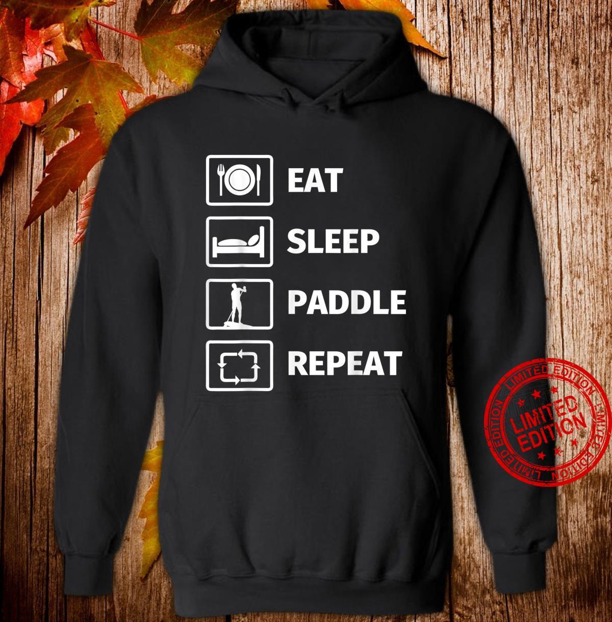 EAT SLEEP STANDUP PADDLE REPEAT Shirt hoodie