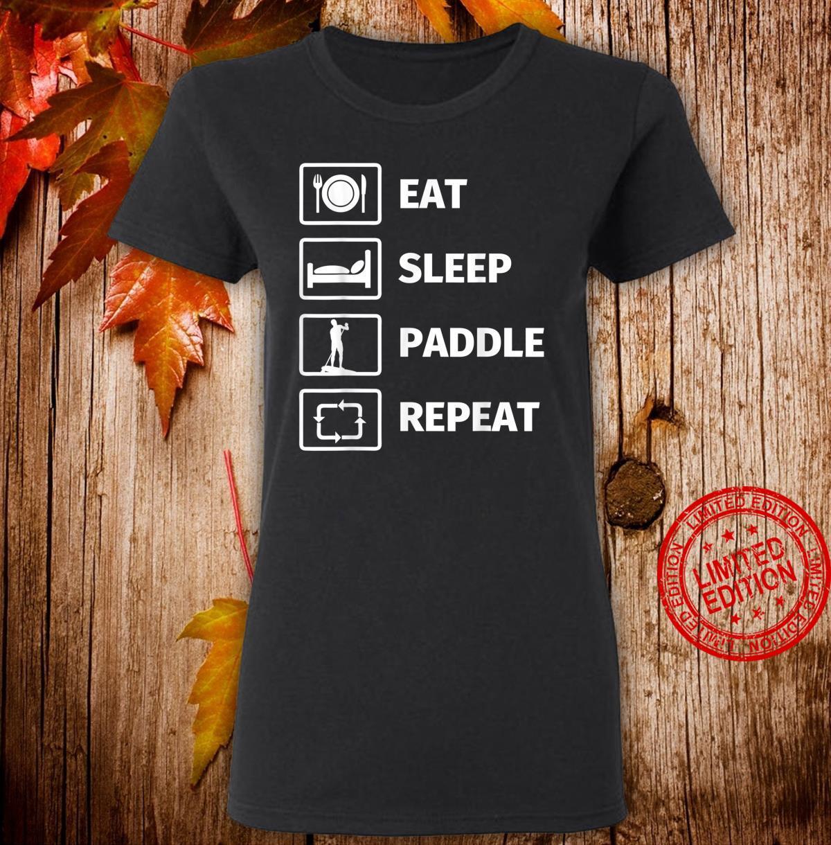 EAT SLEEP STANDUP PADDLE REPEAT Shirt ladies tee