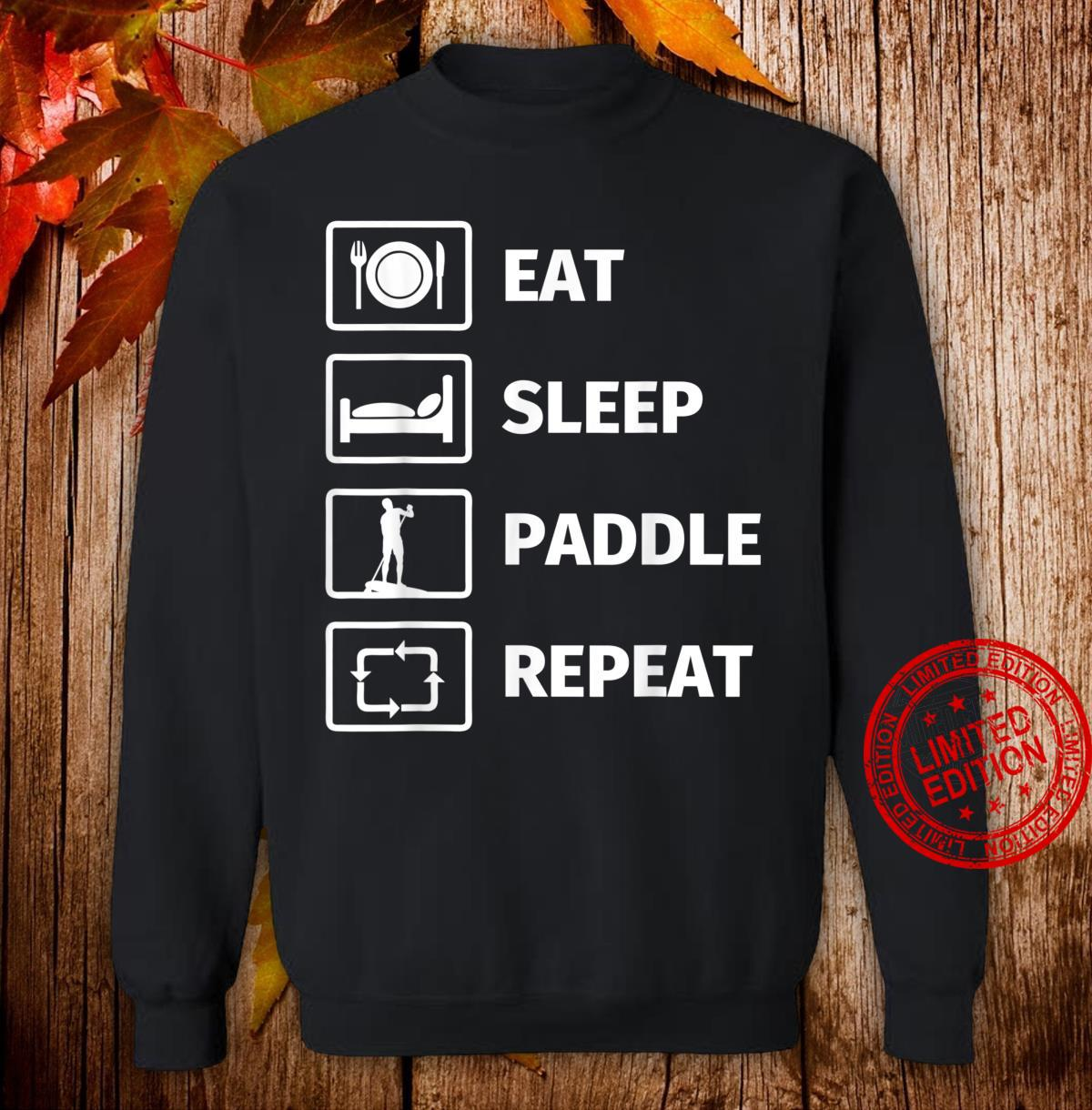EAT SLEEP STANDUP PADDLE REPEAT Shirt sweater