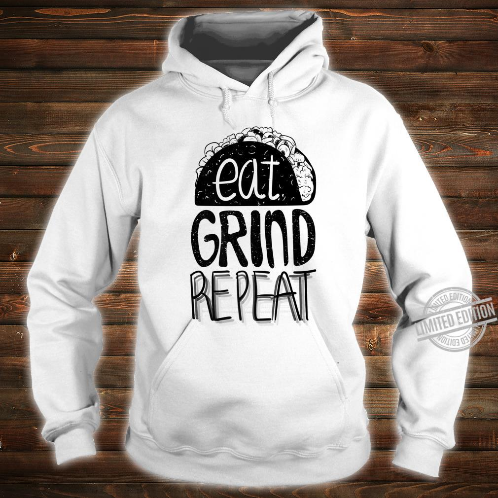 Eat Grind Repeat Taco Tacos Mexican Food Shirt hoodie