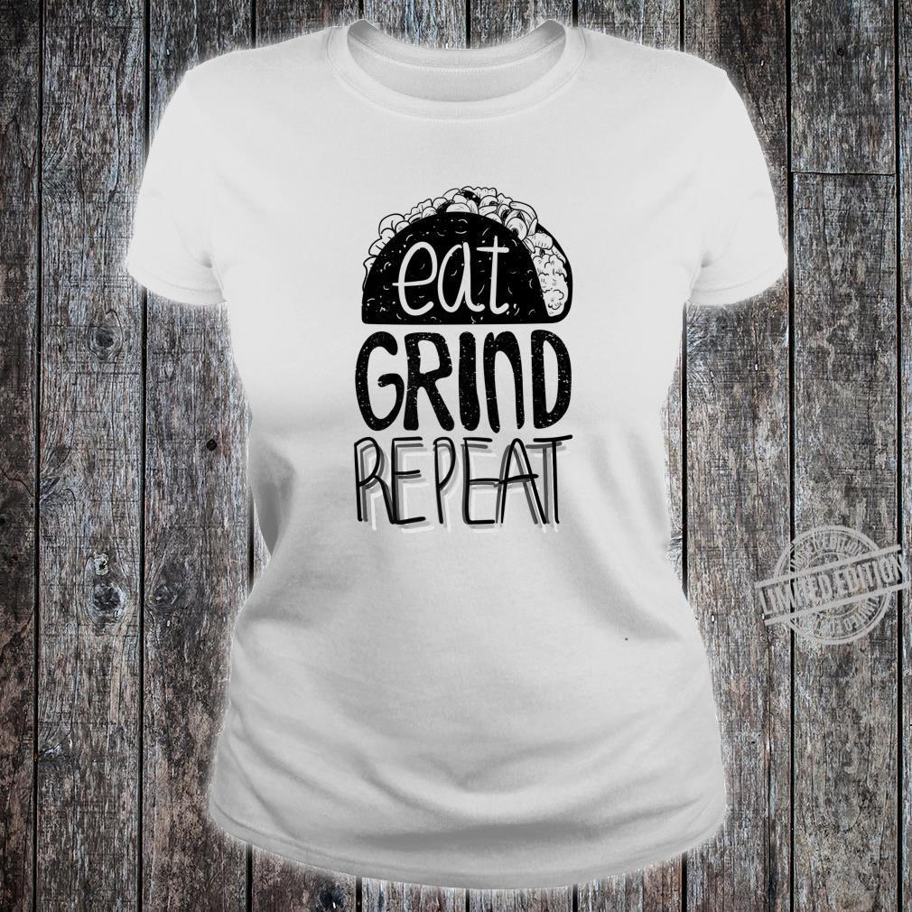 Eat Grind Repeat Taco Tacos Mexican Food Shirt ladies tee