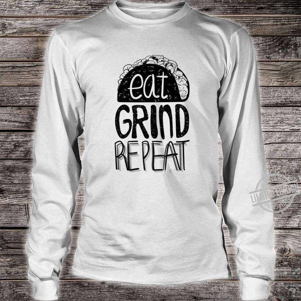 Eat Grind Repeat Taco Tacos Mexican Food Shirt long sleeved