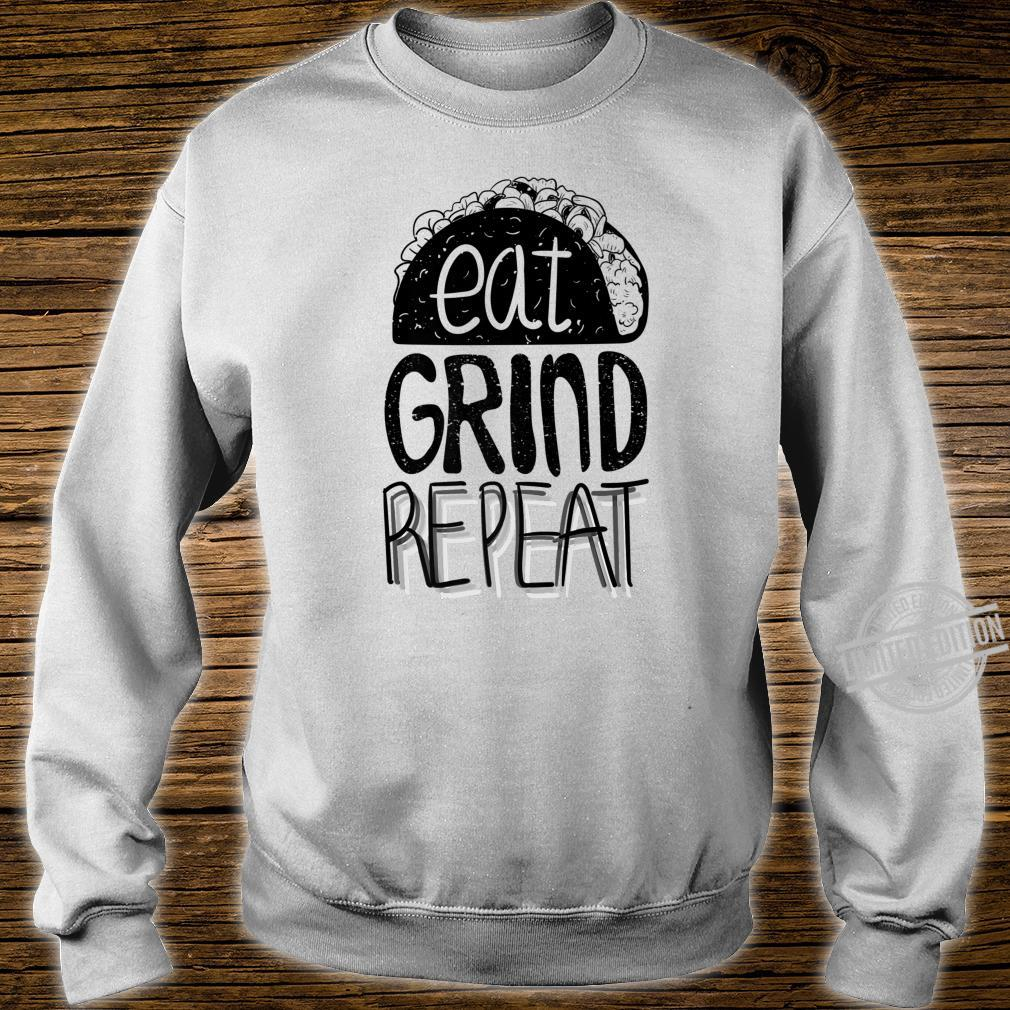 Eat Grind Repeat Taco Tacos Mexican Food Shirt sweater