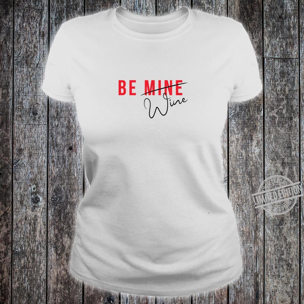Funny Be Mine Wine's Valentine Shirt ladies tee