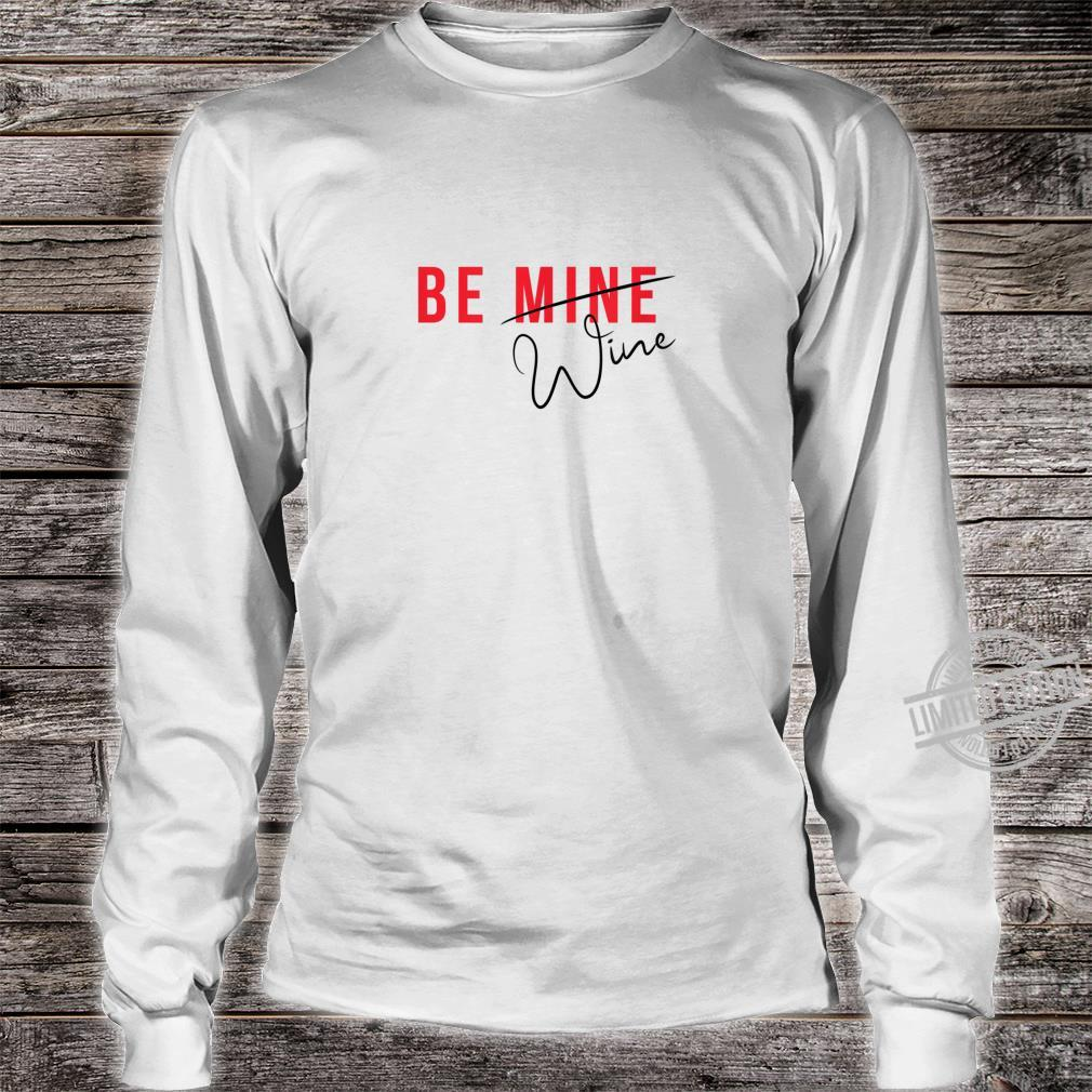 Funny Be Mine Wine's Valentine Shirt long sleeved