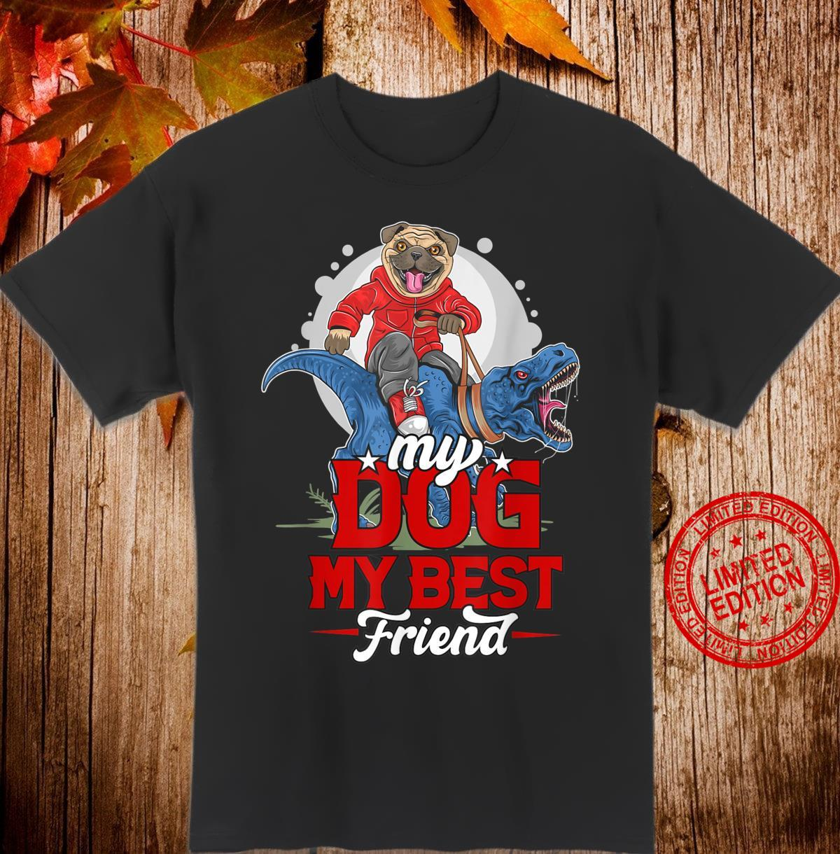 Funny Dog My Dog My Best Friend Pet Day Shirt