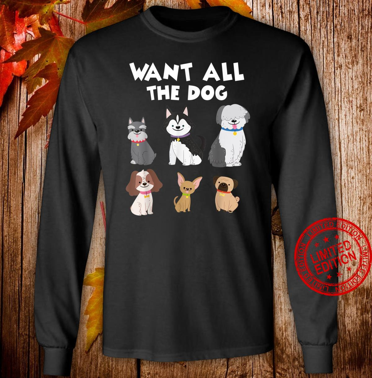 Funny Dog Quote Shirt long sleeved