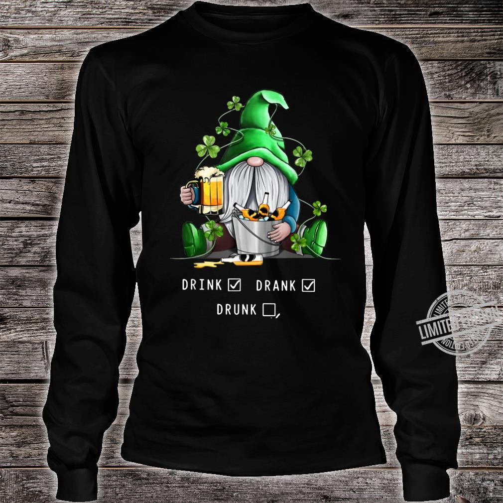 Funny Drink Drank Drunk Saint Patrick's Shirt long sleeved