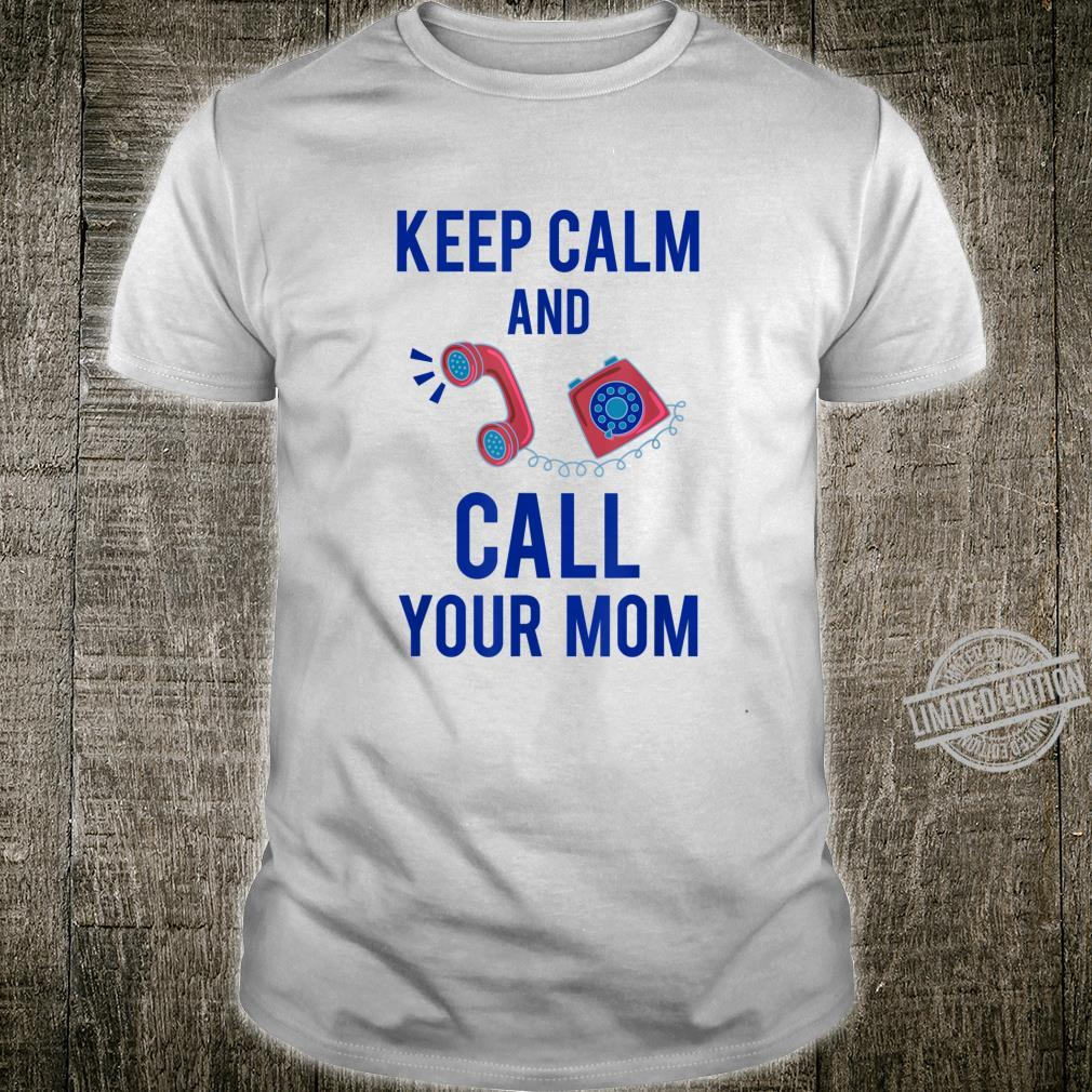Funny Keep Calm Call Mom Telephone Operators Shirt