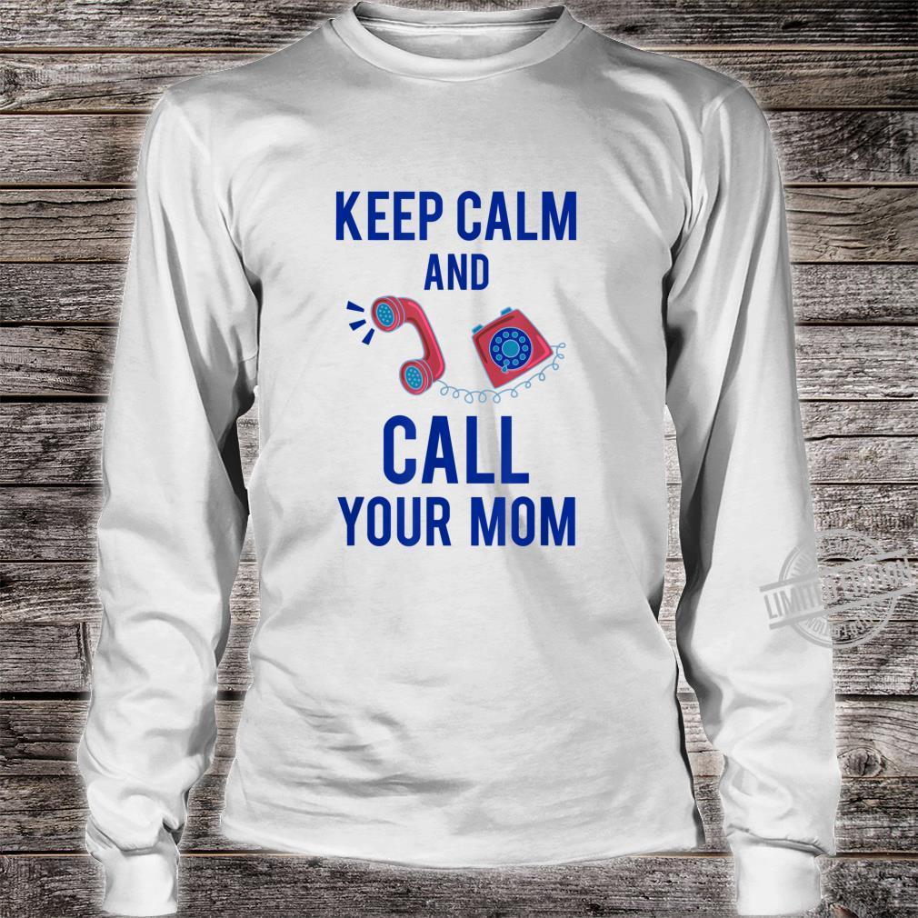 Funny Keep Calm Call Mom Telephone Operators Shirt long sleeved