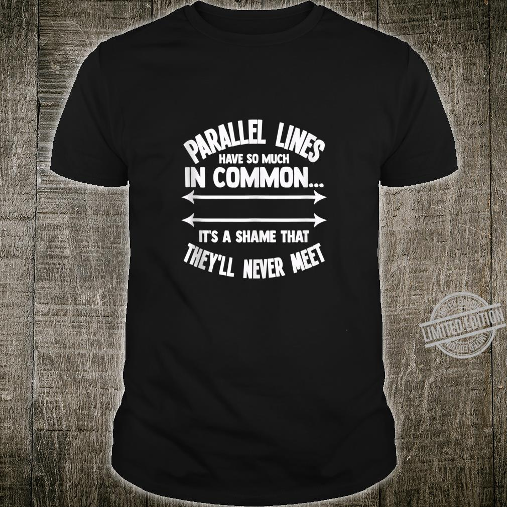 Funny Math Parallel Lines Shirt