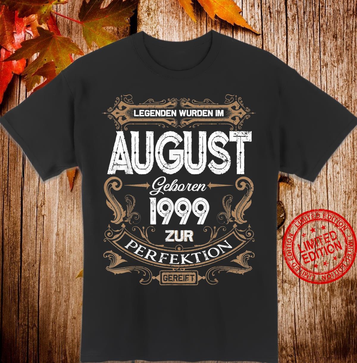 Geschenk zum 21. Geburtstag Jahrgang 1999 August Shirt