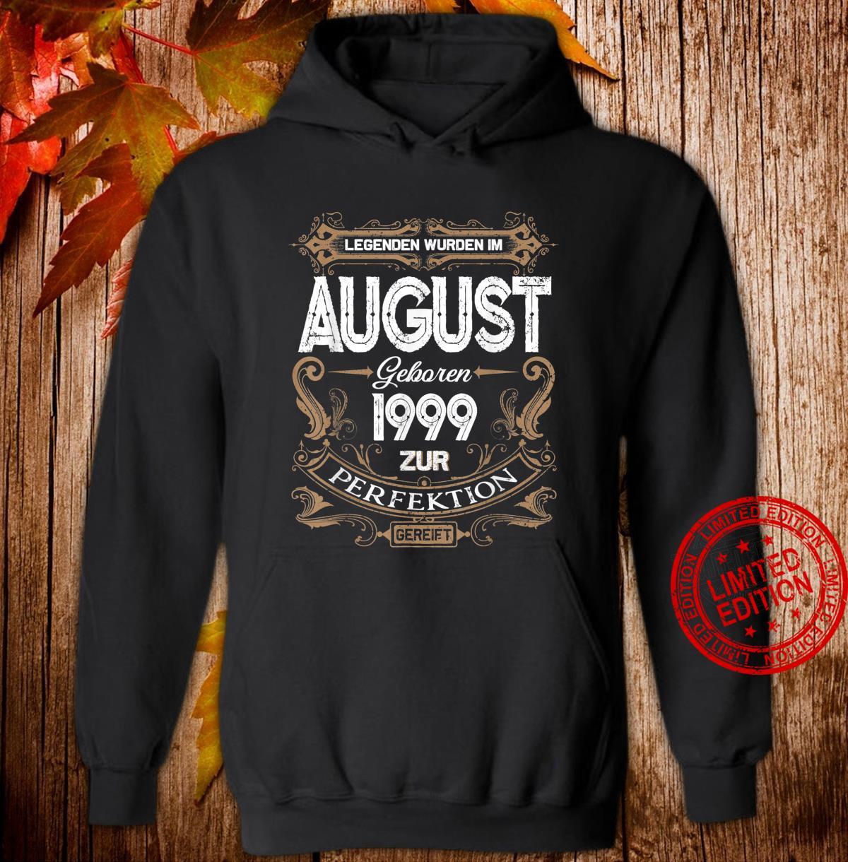 Geschenk zum 21. Geburtstag Jahrgang 1999 August Shirt hoodie