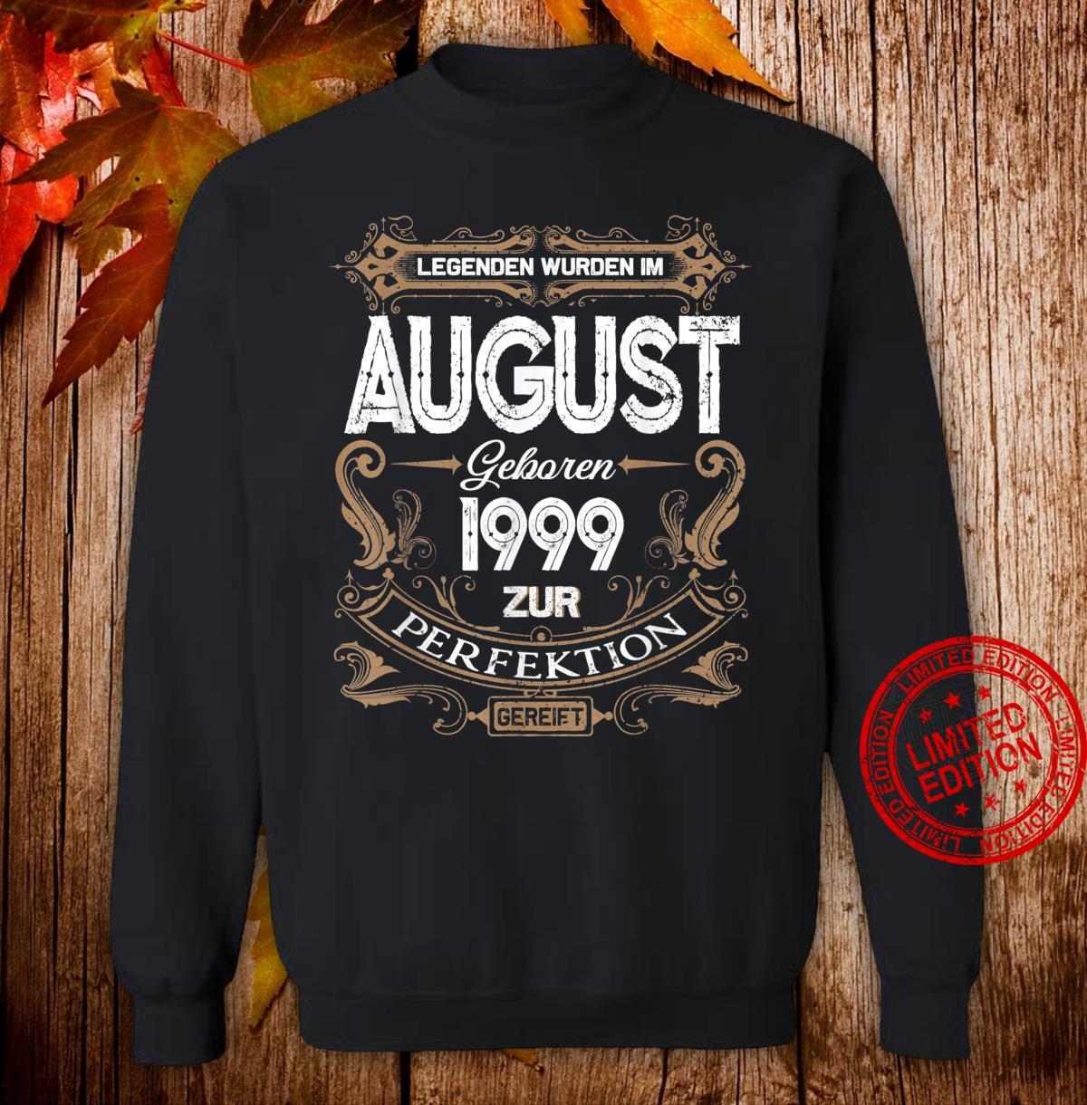 Geschenk zum 21. Geburtstag Jahrgang 1999 August Shirt sweater