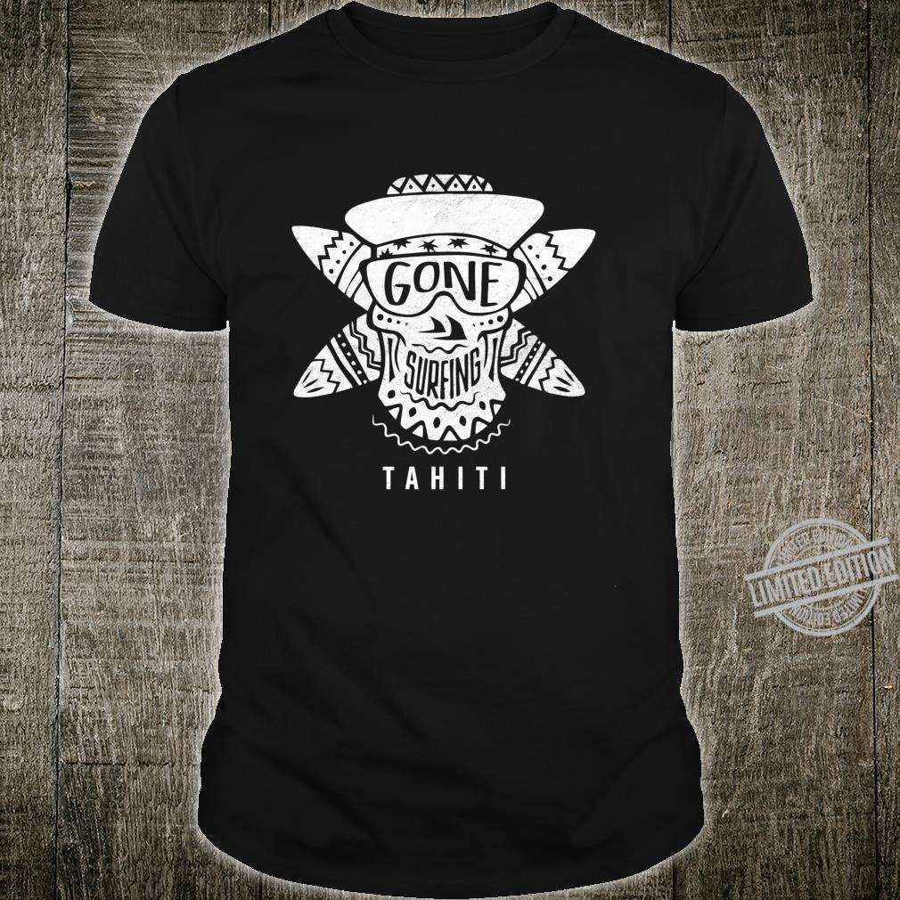 Gone Surfing Tahiti Awesome surfer design Shirt