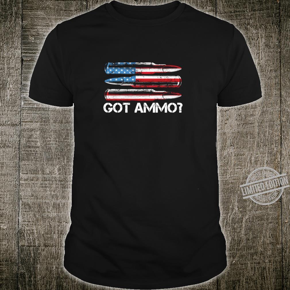 Got Ammo American Flag Pro Gun 2nd Amendment Shirt Shirt