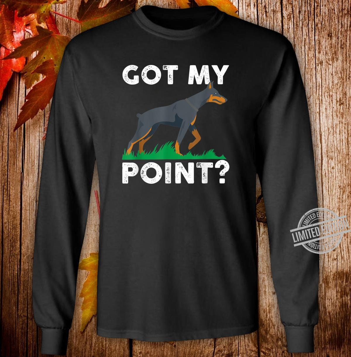 Got My Point For Pointer Dog Owners Shirt long sleeved