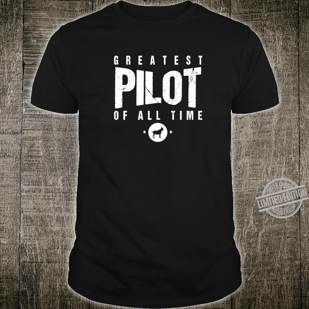 Greatest Airplane Pilot of All Time #1 Best Pilot Ever Goat Shirt