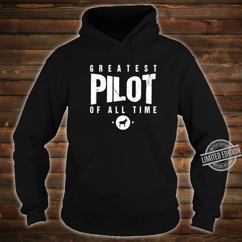 Greatest Airplane Pilot of All Time #1 Best Pilot Ever Goat Shirt hoodie